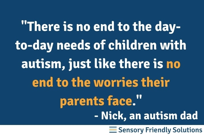 "Infographic with the quote, ""There is no end to the day-to-day needs of children with autism, just like there is no end to the worries their parents face."""