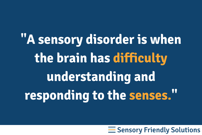 """Infographic that quotes, """"A sensory disorder is where the brain has difficulty understanding and responding to the senses."""""""