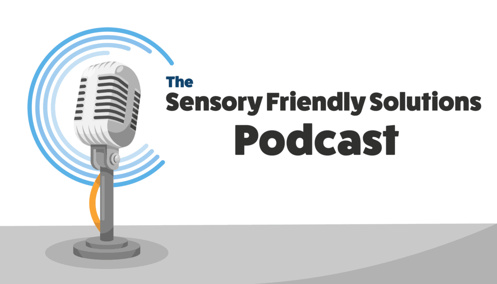"""Microphone with the words """"The Sensory Friendly Solutions Podcast"""" text next to it on a white background"""