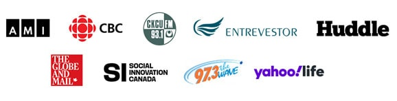 Various media logos for AMI, CBC, CKCU, Entrevestor, Huddle, The Globe and Mail, Social Innovation Canada, 97.3 the Wave and Yahoo life