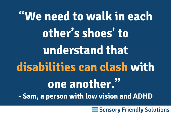 """Infographic that states, """"We need to walk in each other's shoes' to understand that disabilities can clash with one another."""""""