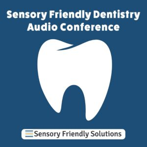 Sensory Friendly Dentistry Audio Conference logo, with a large white tooth icon